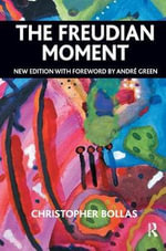 The Freudian Moment - Christopher Bollas