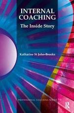 Internal Coaching : The Inside Story - Katharine St John-Brooks