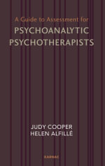 A Guide to Assessment for Psychoanalytic Psychotherapists - Helen Alfille
