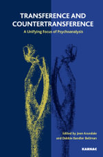 Transference and Countertransference : A Unifying Focus of Psychoanalysis