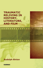 Traumatic Reliving in History, Literature and Film - Rudolph Binion