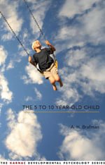 The 5 to 10 Year-Old Child - A.H. Brafman