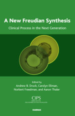 A New Freudian Synthesis : Clinical Process in the Next Generation