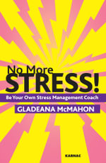 No More Stress! : Be your Own Stress Management Coach - Gladeana McMahon