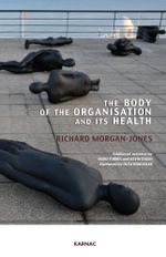 The Body of the Organisation and its Health - Richard Morgan-Jones