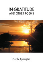 In-gratitude and Other Poems - Neville Symington