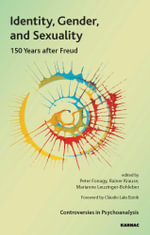 Identity, Gender, and Sexuality : 150 Years After Freud