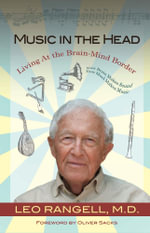 Music in the Head : Living at the Brain-Mind Border - Leo Rangell