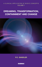 A Clinical Application of Bion's Concepts : Dreaming, Transformation, Containment and Change - P.C. Sandler
