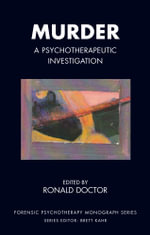 Murder : A Psychotherapeutic Investigation