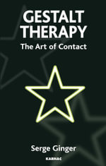 Gestalt Therapy : The Art of Contact - Serge Ginger