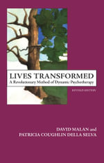 Lives Transformed : A Revolutionary Method of Dynamic Psychotherapy - Patricia C. Della Selva