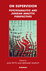 On Supervision : Psychoanalytic and Jungian Analytic Perspectives