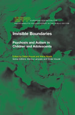 Invisible Boundaries : Psychosis and Autism in Children and Adolescents