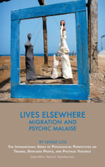 Lives Elsewhere : Migration and Psychic Malaise - Natale Losi