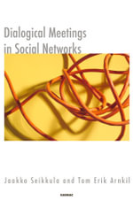 Dialogical Meetings in Social Networks - Tom Erik Arnkil
