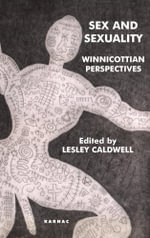 Sex and Sexuality : Winnicottian Perspectives
