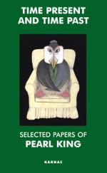 Time Present and Time Past : Selected Papers of Pearl King - Pearl King