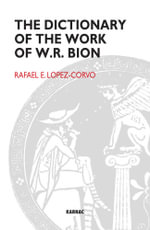 The Dictionary of the Work of W.R. Bion - Rafael E. Lopez-Corvo
