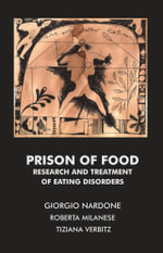 Prison of Food : Research and Treatment of Eating Disorders