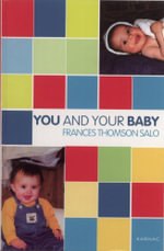 You and Your Baby - Frances Thomson-Salo