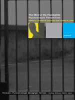 The Mind of the Paedophile : Psychoanalytic Perspectives