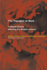 The Therapist at Work : Personal Factors Affecting the Analytic Process
