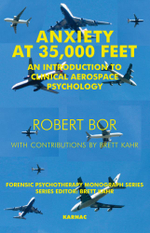 Anxiety at 35,000 Feet : An Introduction to Clinical Aerospace Psychology - Robert Bor