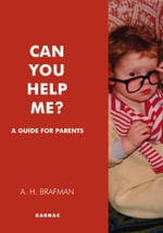 Can You Help Me? : A Guide for Parents - A.H. Brafman