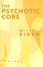 The Psychotic Core - Michael Eigen