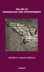 The Art of Counselling and Psychotherapy - Rainer M. Holm-Hadulla