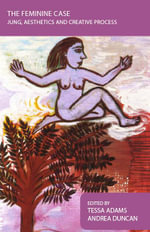 The Feminine Case : Jung, Aesthetics and Creative Process