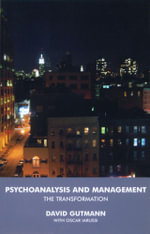 Psychoanalysis and Management : The Transformation - David Gutmann