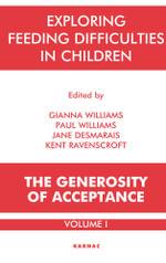 Exploring Feeding Difficulties in Children : The Generosity of Acceptance - Jane Desmarais