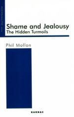 Shame and Jealousy : The Hidden Turmoils - Phil Mollon