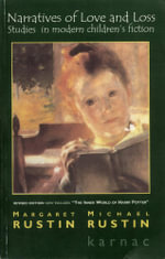 Narratives of Love and Loss : Studies in Modern Children's Fiction - Margaret Rustin