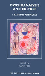Psychoanalysis and Culture : A Kleinian Perspective