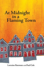 At Midnight in a Flaming Town - Lorraine Bateman