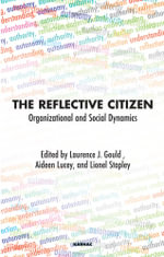 The Reflective Citizen : Organizational and Social Dynamics