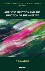 A Clinical Application of Bion's Concepts : Analytic Function and the Function of the Analyst - P.C. Sandler