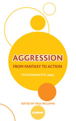 Aggression : From Fantasy to Action