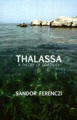 Thalassa : A Theory of Genitality - Sandor Ferenczi