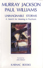 Unimaginable Storms : A Search for Meaning in Psychosis - Murray Jackson