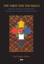 Tarot and the Magus : Opening the Key to Divination, Magick and the Holy Guardian Angel - Paul Hughes-Barlow