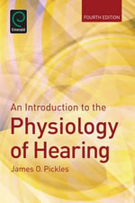 An Introduction to the Physiology of Hearing : Last Battle of the Crusades - James O. Pickles