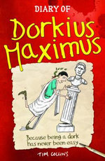 Diary of Dorkius Maximus - Tim Collins