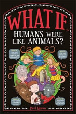 What If... : Humans Were Like Animals? - Marianne Taylor