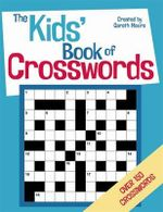 The Kids' Book of Crosswords - Gareth Moore