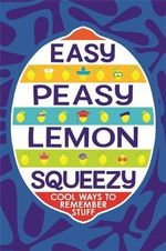 Easy Peasy Lemon Squeezy : Cool Ways to Remember Stuff - Steve Martin