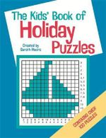 The Kids' Book of Holiday Puzzles - Gareth Moore